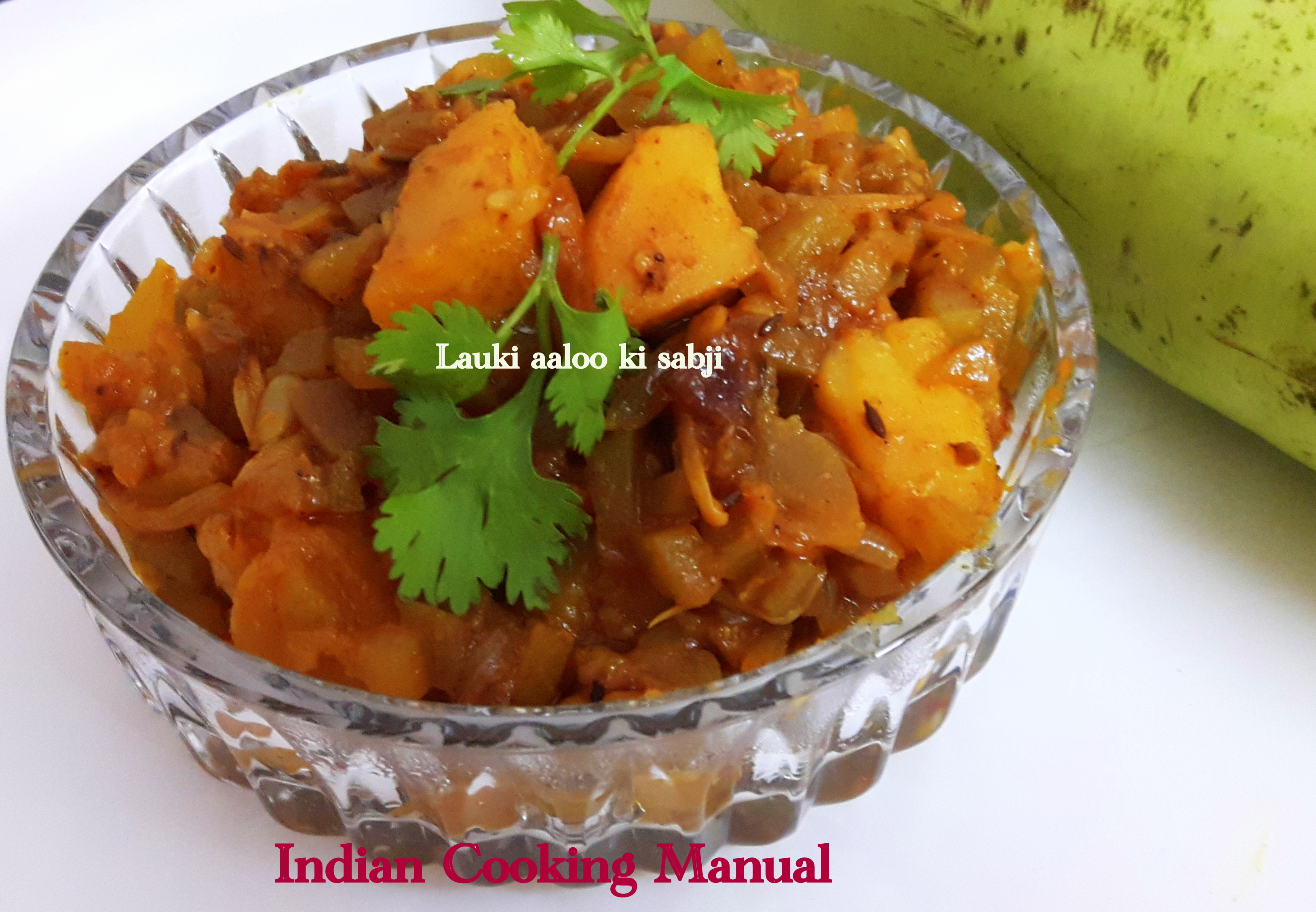 Lauki aaloo ki sabji (bottle gourd with potato)