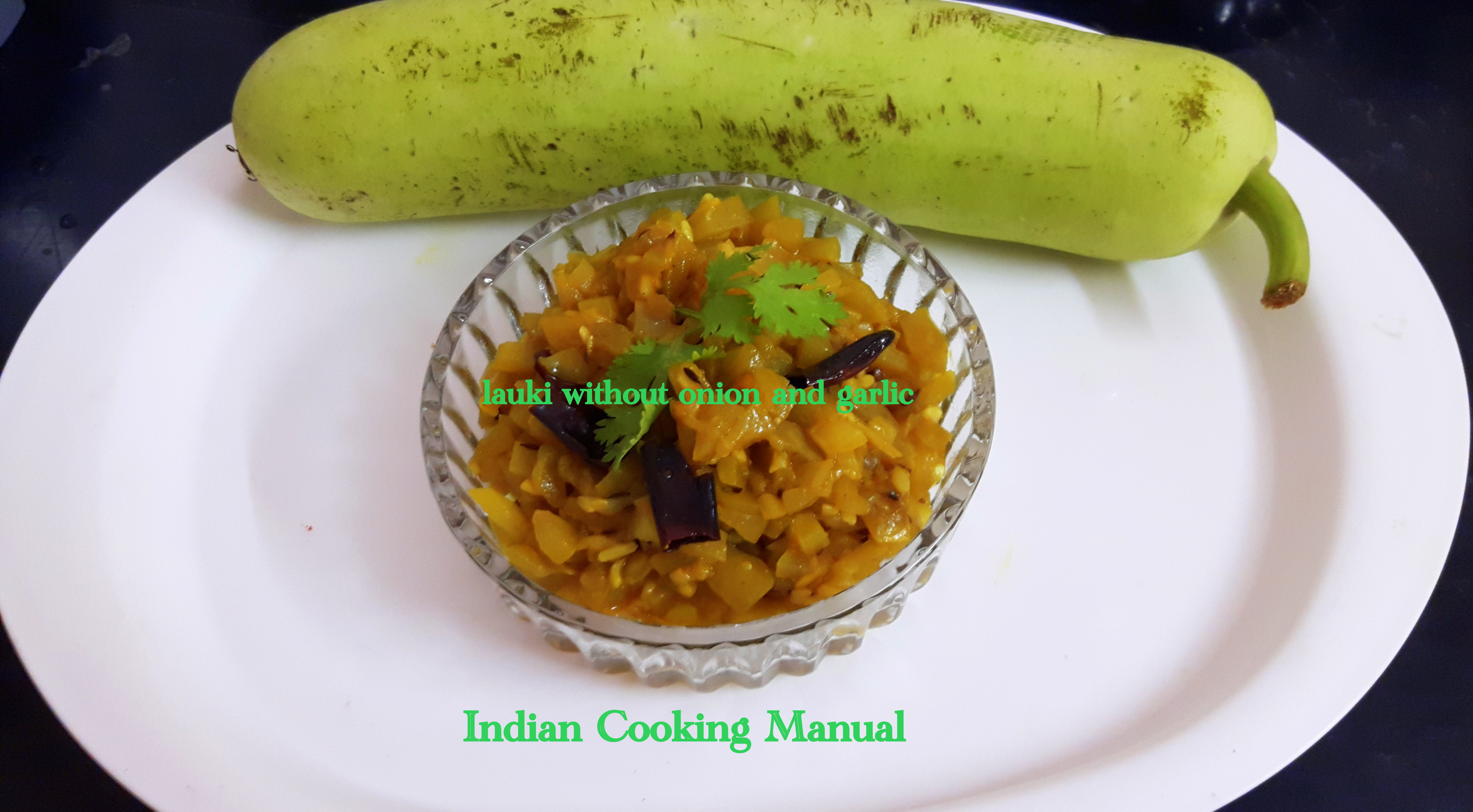 Lauki (bottle gourd) without onion and garlic